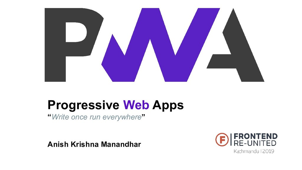 "Progressive Web Apps ""Write once run everywhere..."