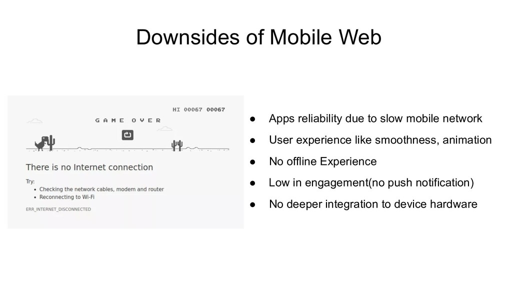 Downsides of Mobile Web ● Apps reliability due ...
