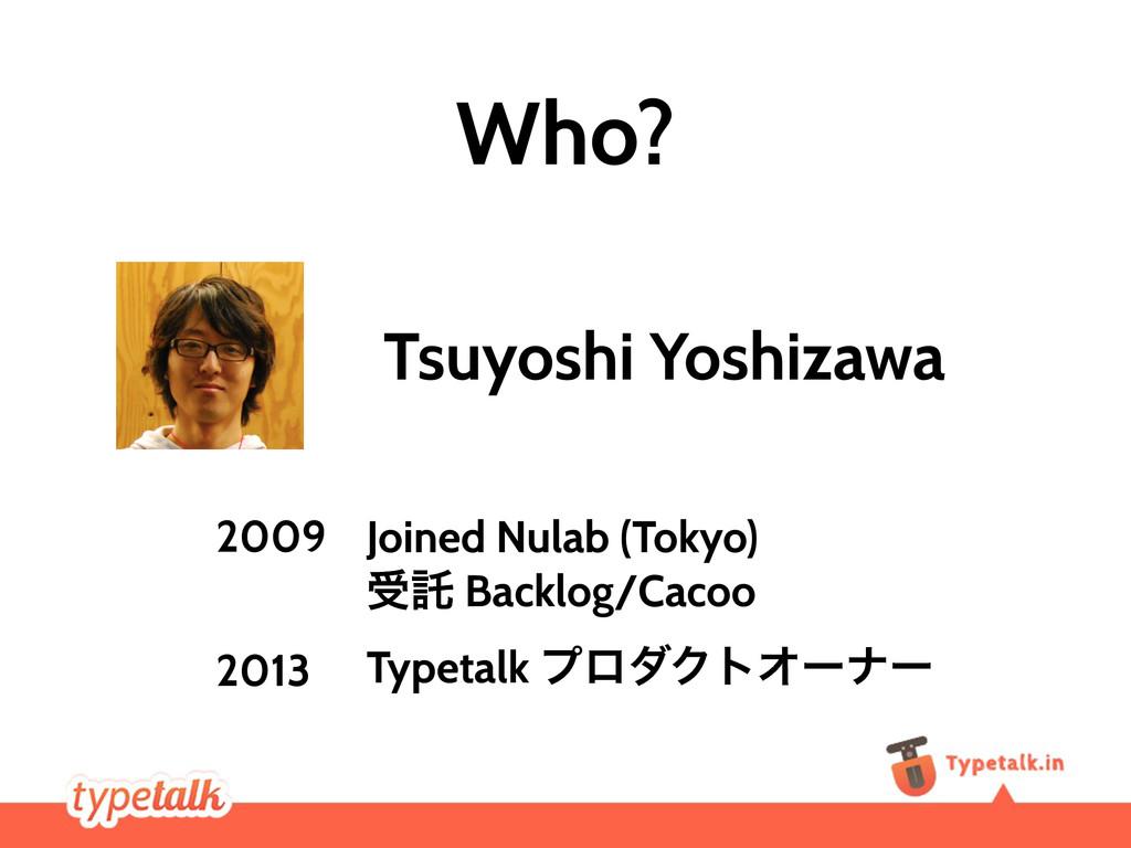 Tsuyoshi Yoshizawa Joined Nulab (Tokyo) डୗ Back...