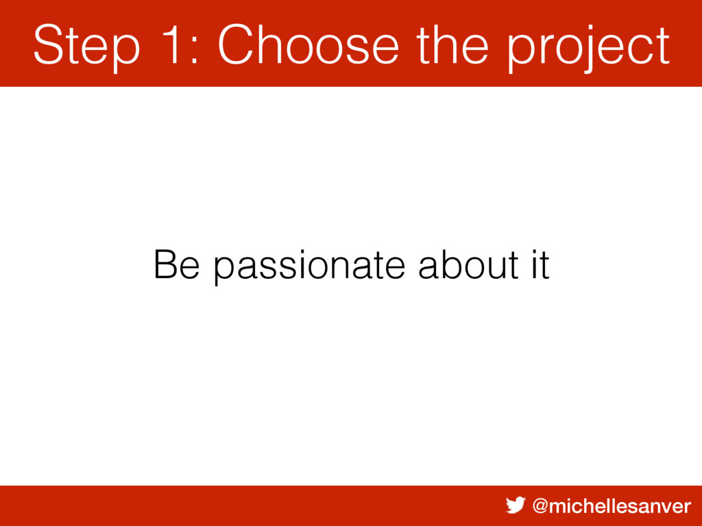 @michellesanver Be passionate about it Step 1: ...