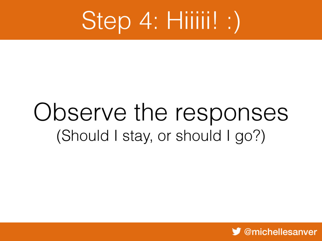@michellesanver Step 4: Hiiiii! :) Observe the ...