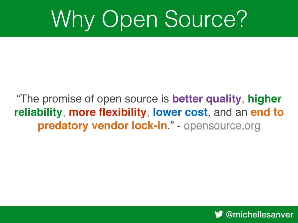 "@michellesanver Why Open Source? ""The promise o..."
