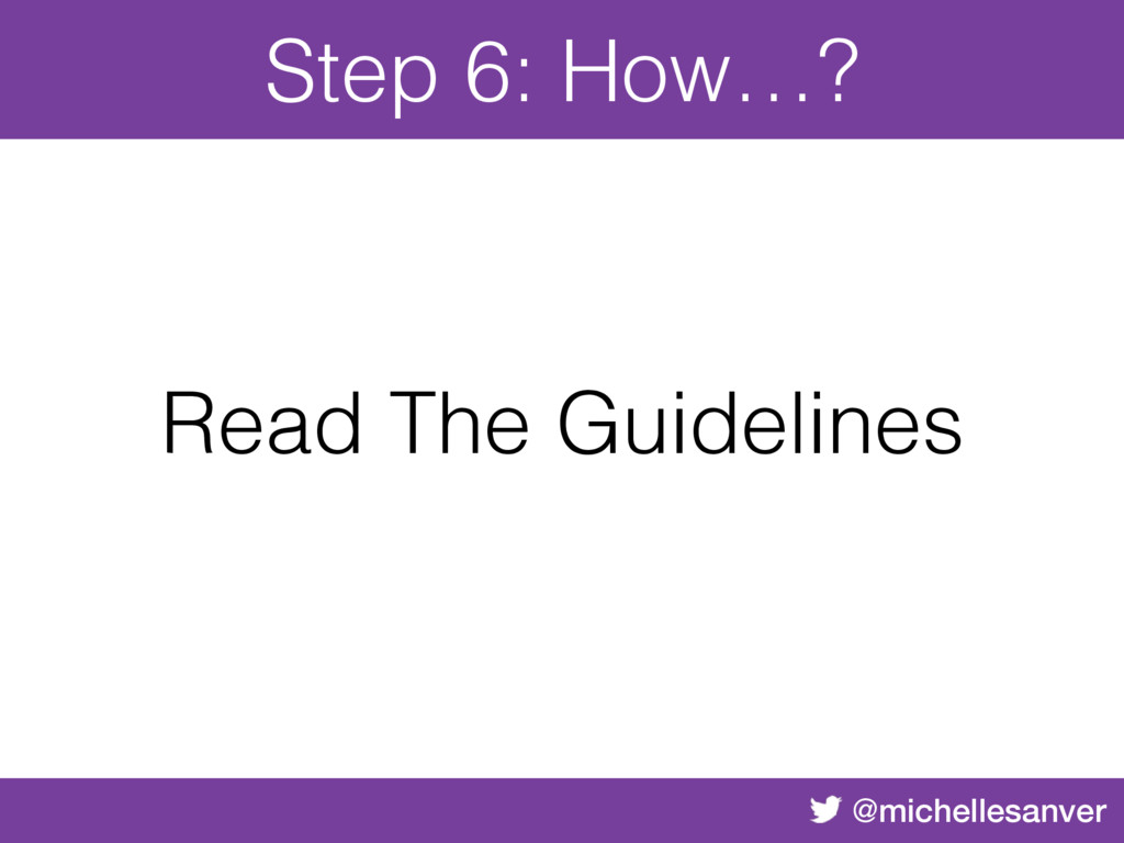 @michellesanver Step 6: How…? Read The Guidelin...