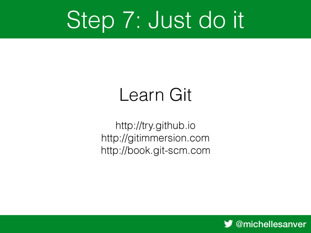 @michellesanver Step 7: Just do it Learn Git ht...