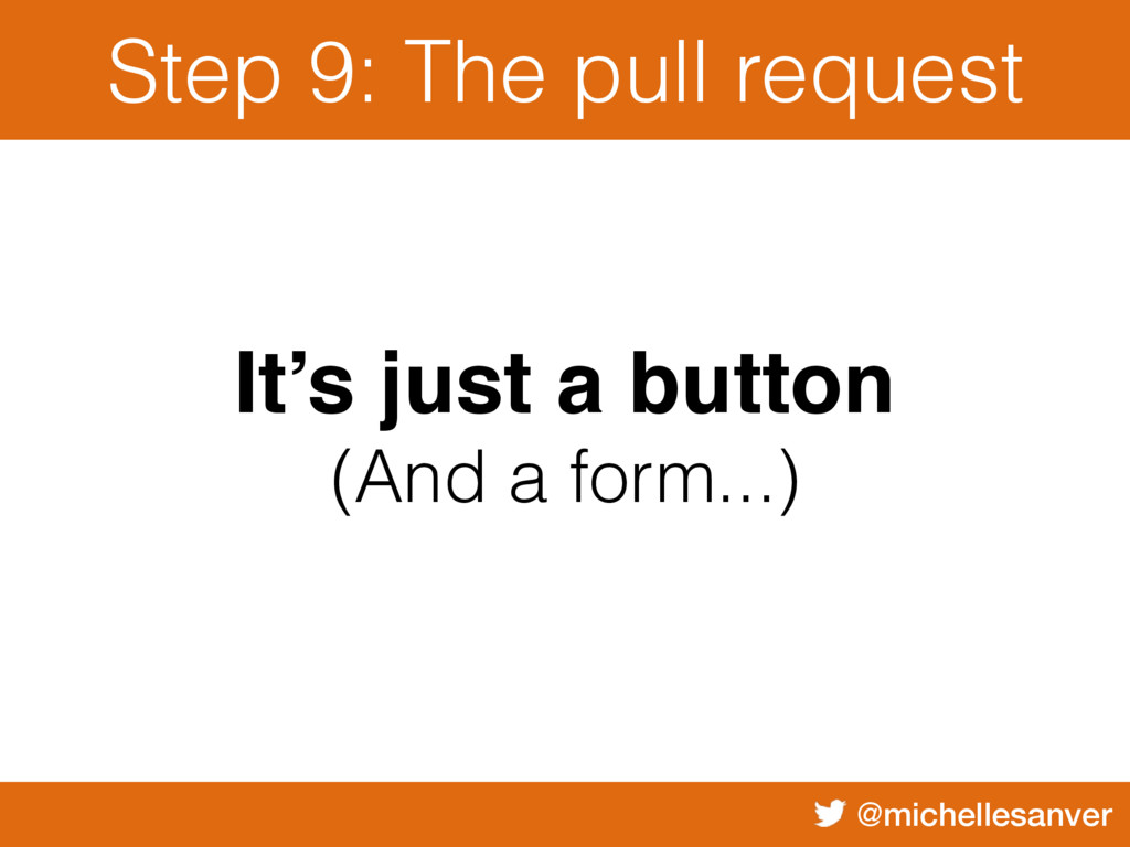 @michellesanver Step 9: The pull request It's j...