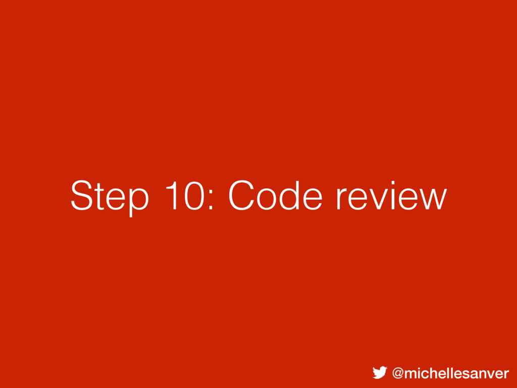 @michellesanver Step 10: Code review