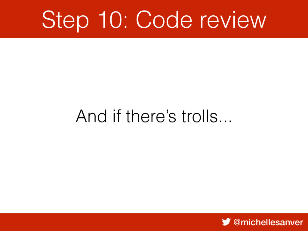 @michellesanver And if there's trolls... Step 1...