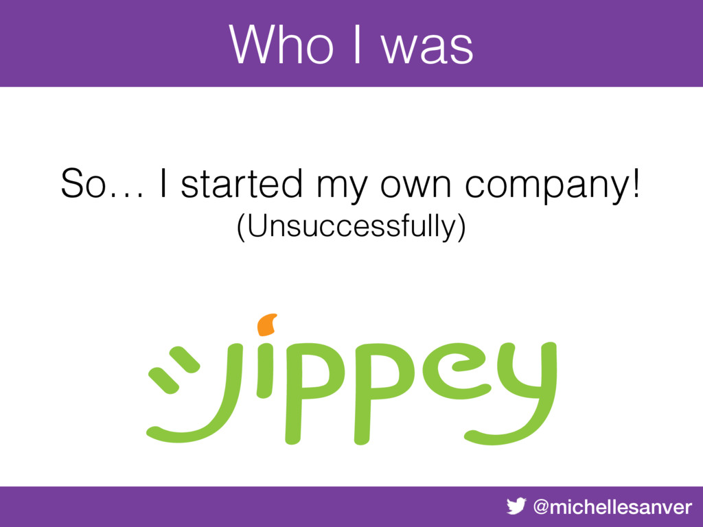 @michellesanver So… I started my own company! (...