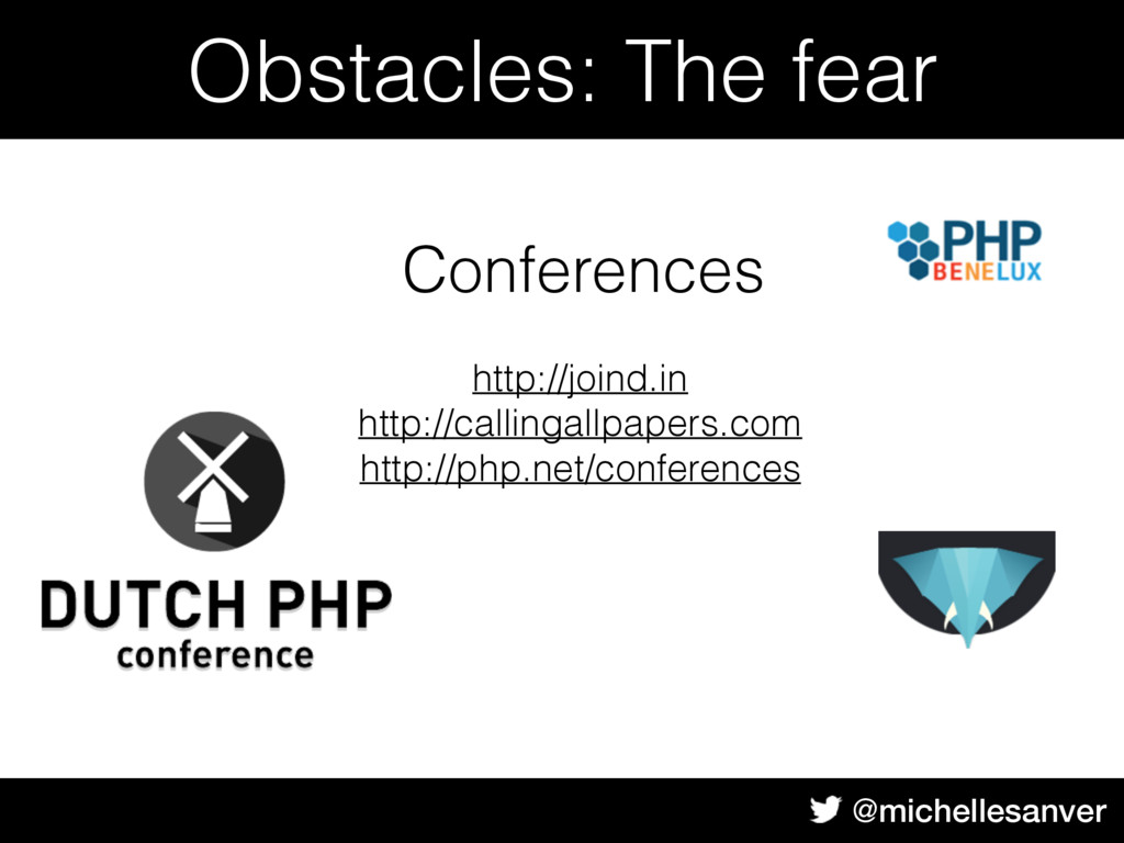 @michellesanver Conferences Obstacles: The fear...