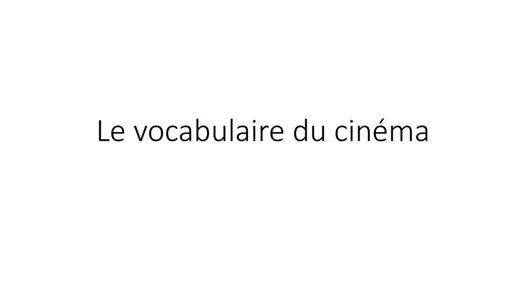 Le vocabulaire du cinéma