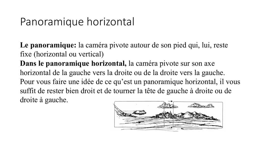Panoramique horizontal Le panoramique: la camér...