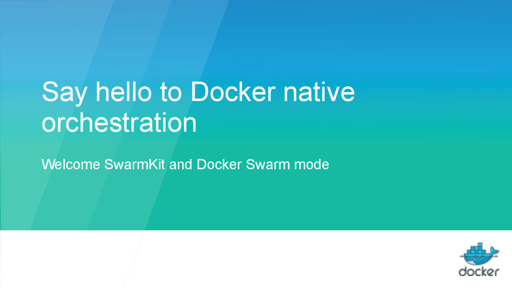 Say hello to Docker native orchestration Welcom...