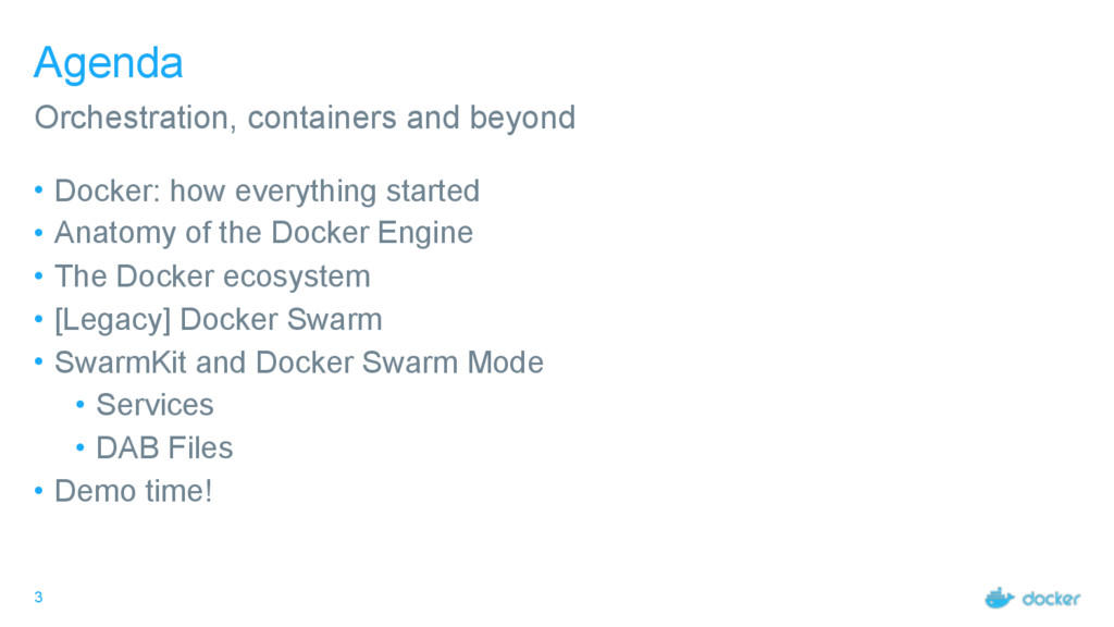 3 Agenda • Docker: how everything started • Ana...