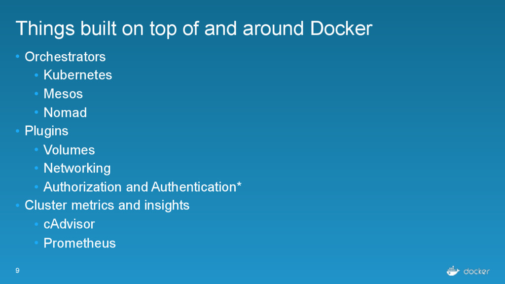 9 Things built on top of and around Docker • Or...