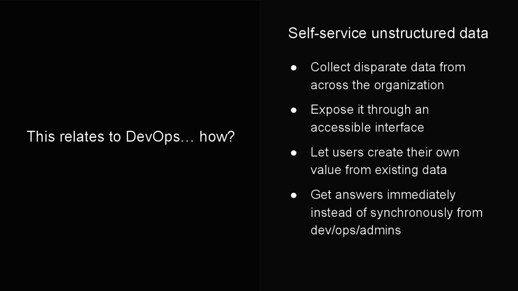 This relates to DevOps… how? ● Collect disparat...