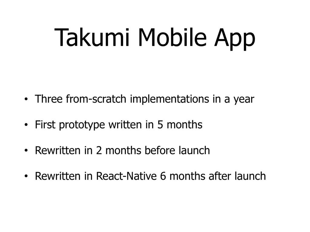 Takumi Mobile App • Three from-scratch implemen...