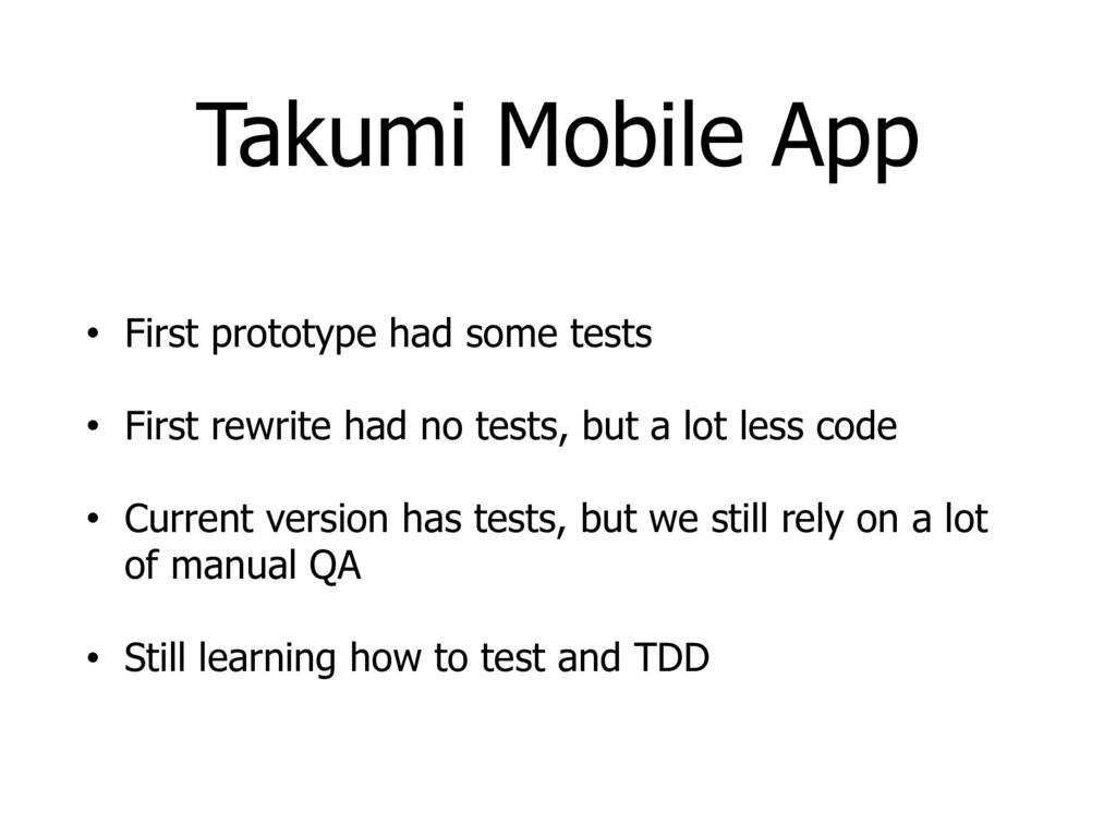 Takumi Mobile App • First prototype had some te...