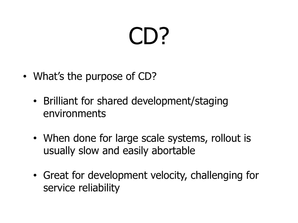 CD? • What's the purpose of CD? • Brilliant for...