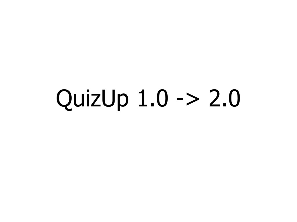 QuizUp 1.0 -> 2.0