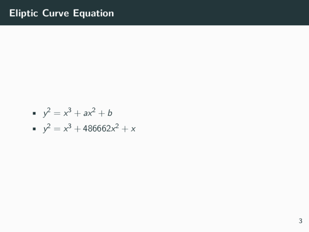 Eliptic Curve Equation • y2 = x3 + ax2 + b • y2...