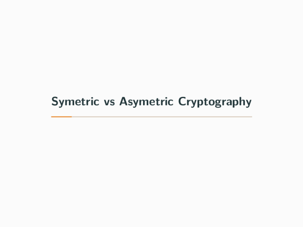 Symetric vs Asymetric Cryptography