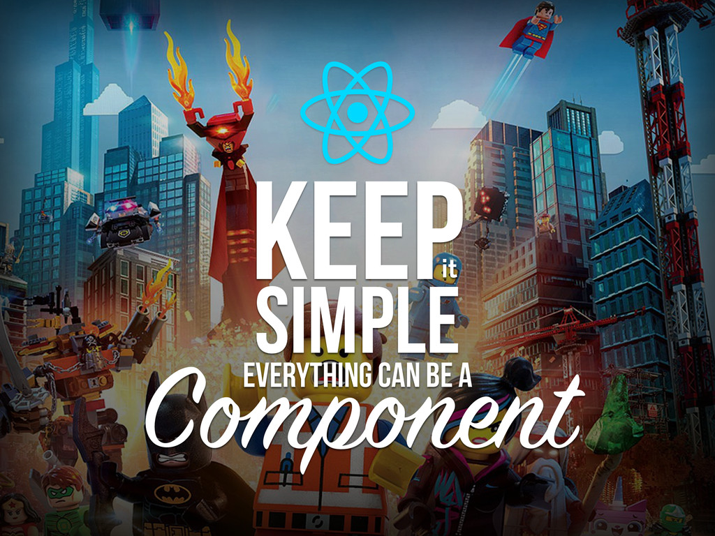 Component KEEP SIMPLE everything can be a it