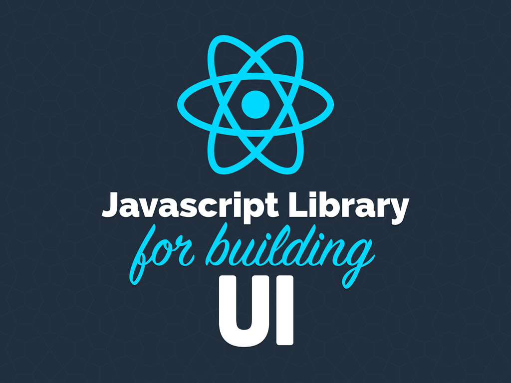 Javascript Library for building UI
