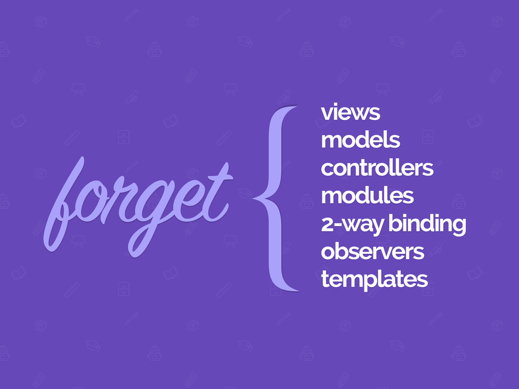 forget views models controllers modules 2-way b...