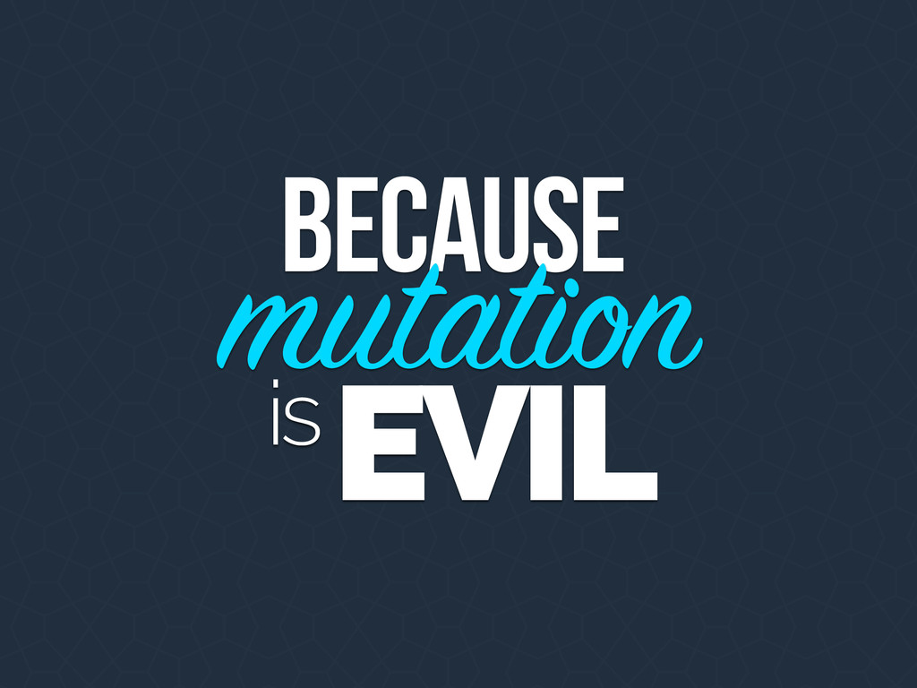 because is mutation EVIL