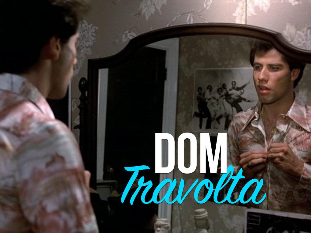 Travolta DOM