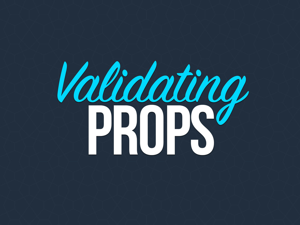 Validating props