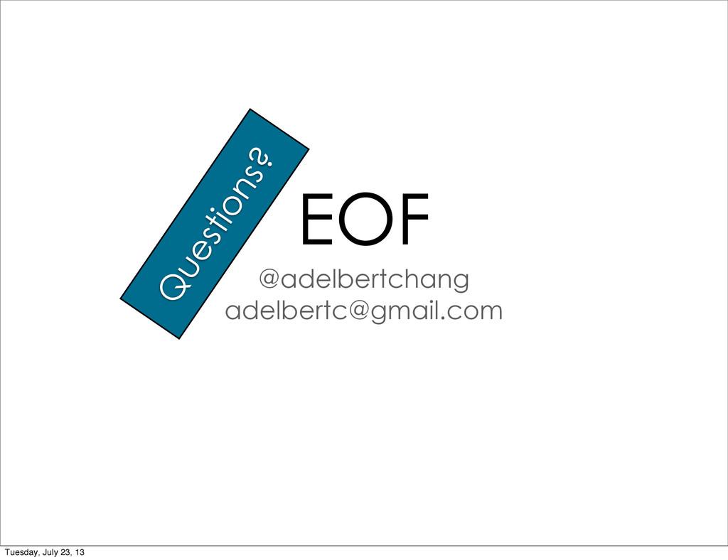 EOF @adelbertchang adelbertc@gmail.com Question...