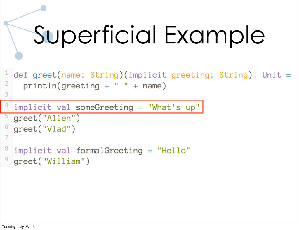 Superficial Example Tuesday, July 23, 13