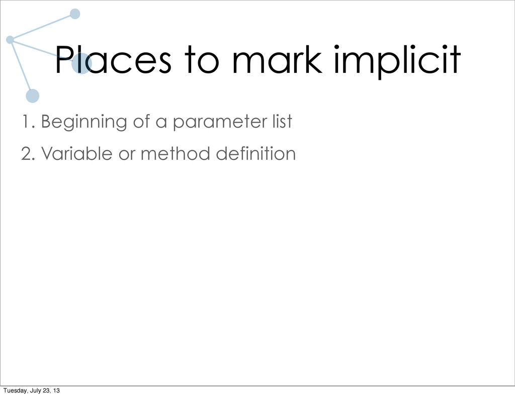 Places to mark implicit 1. Beginning of a param...