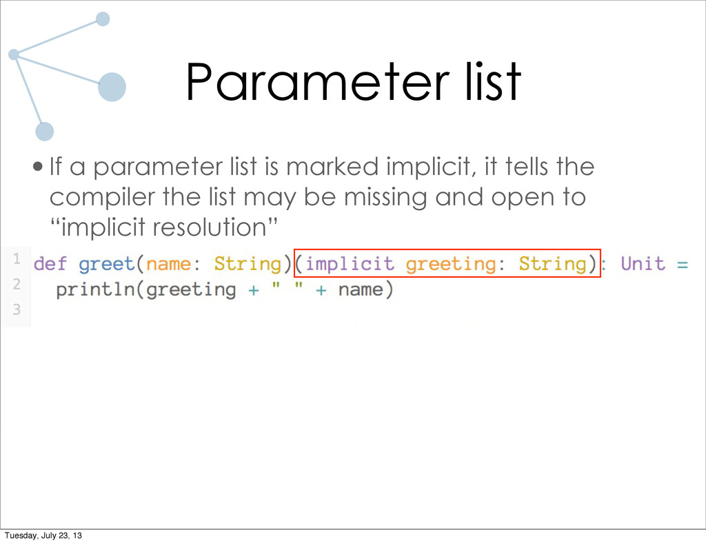 Parameter list •If a parameter list is marked i...