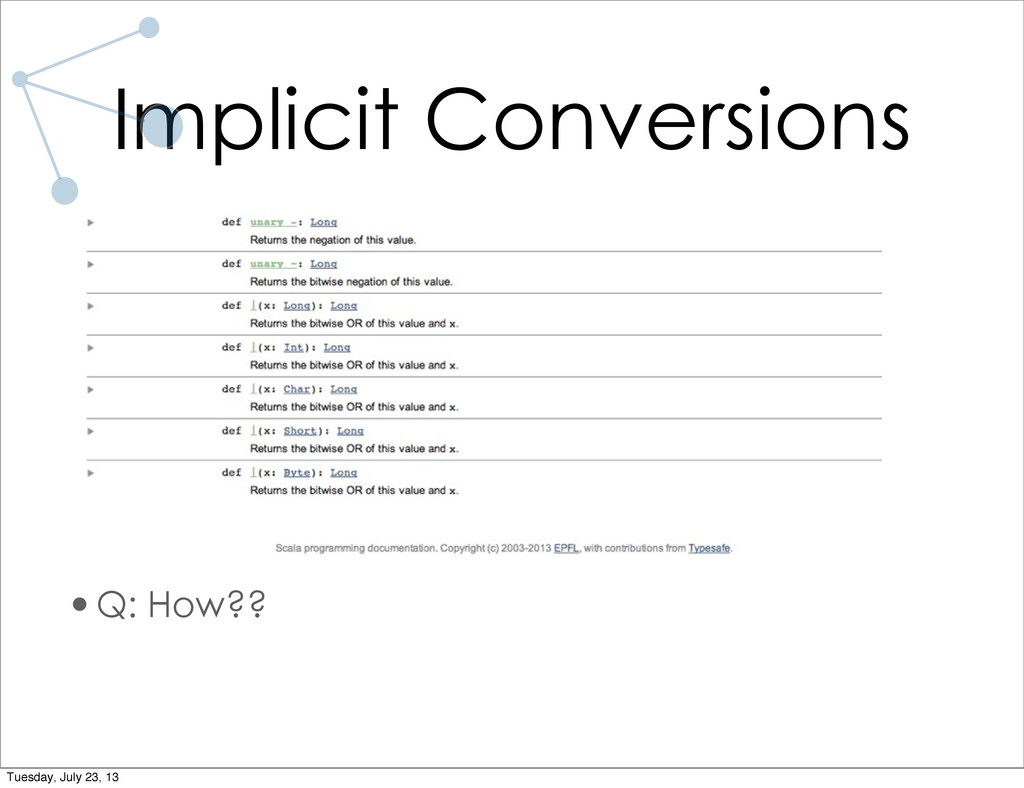 Implicit Conversions •Q: How?? Tuesday, July 23...