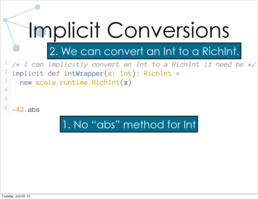 """Implicit Conversions 1. No """"abs"""" method for Int..."""