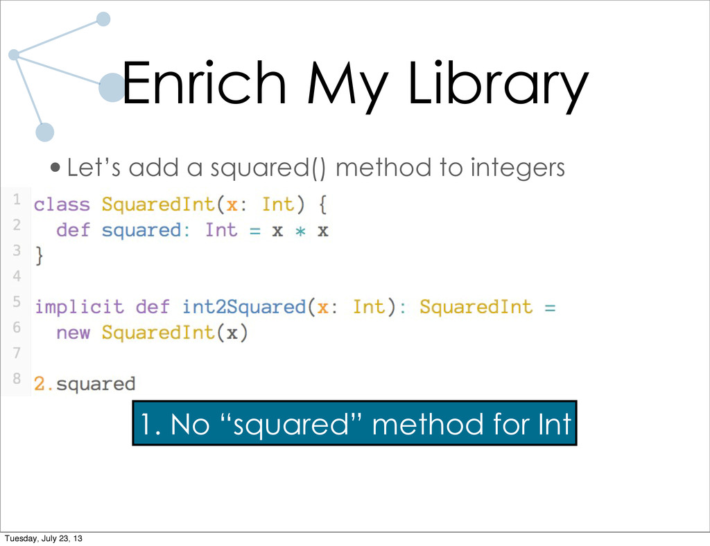 •Let's add a squared() method to integers Enric...