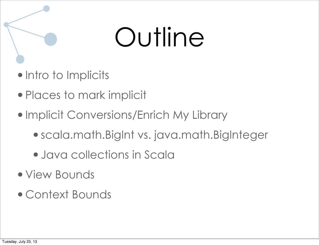 Outline •Intro to Implicits •Places to mark imp...