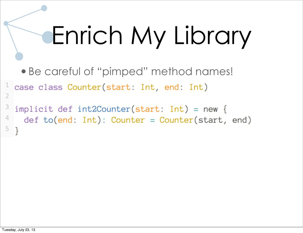 """•Be careful of """"pimped"""" method names! Enrich My..."""