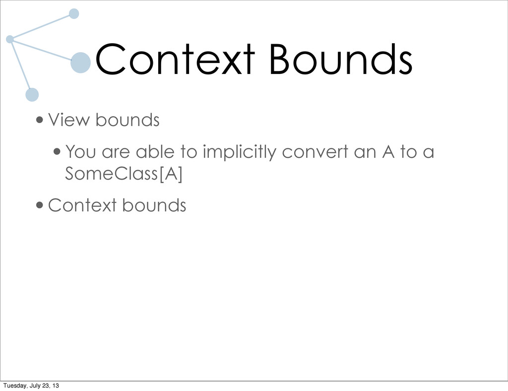Context Bounds •View bounds •You are able to im...