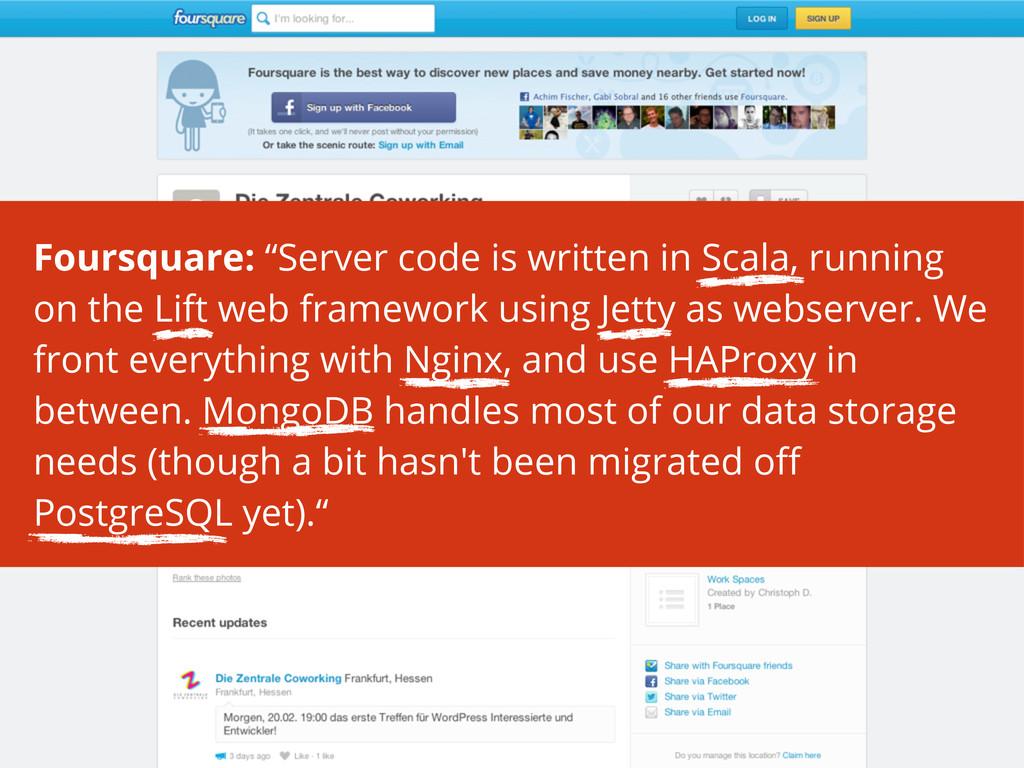 "Foursquare: ""Server code is written in Scala, r..."