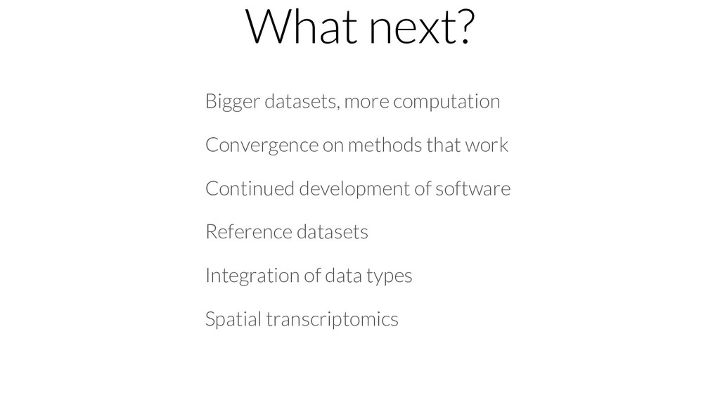 What next? Bigger datasets, more computation Co...