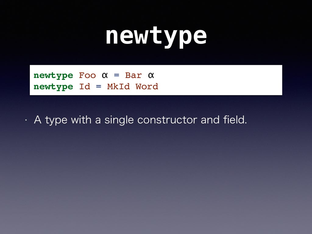 "newtype w ""UZQFXJUIBTJOHMFDPOTUSVDUPSBOE..."