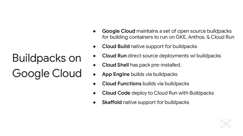 Buildpacks on Google Cloud ● Google Cloud maint...
