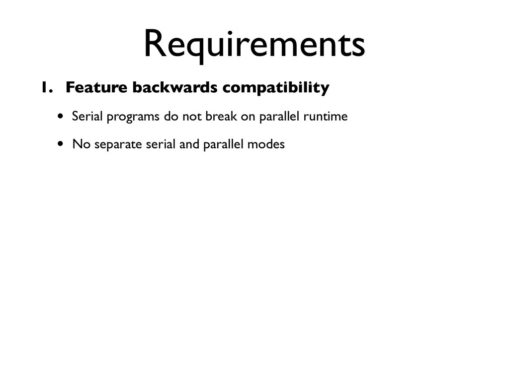 Requirements 1. Feature backwards compatibility...