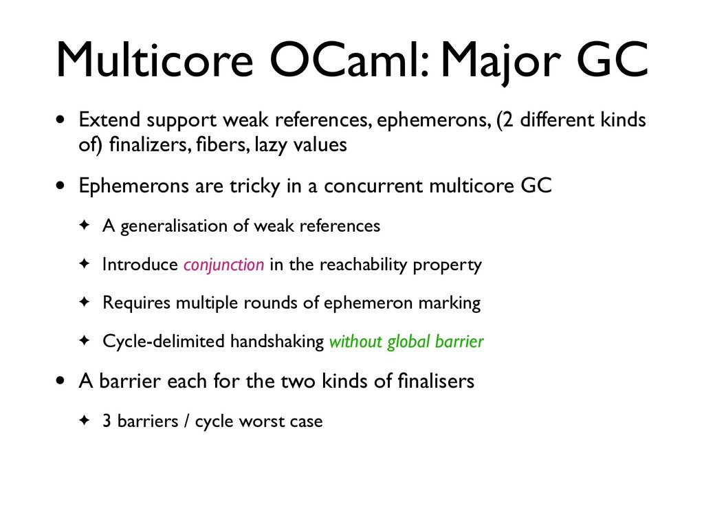 Multicore OCaml: Major GC • Extend support weak...