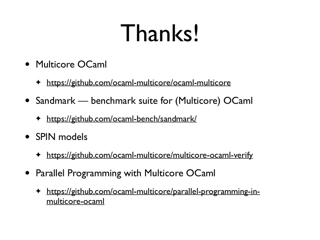 Thanks! • Multicore OCaml ✦ https://github.com/...