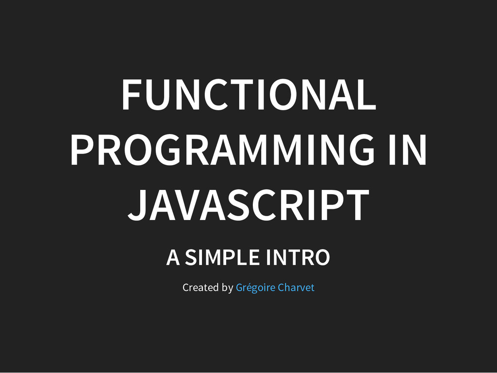 FUNCTIONAL PROGRAMMING IN JAVASCRIPT A SIMPLE I...