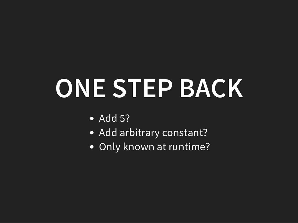 ONE STEP BACK Add 5? Add arbitrary constant? On...